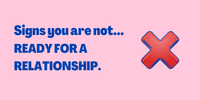 signs you are not ready for a relationship