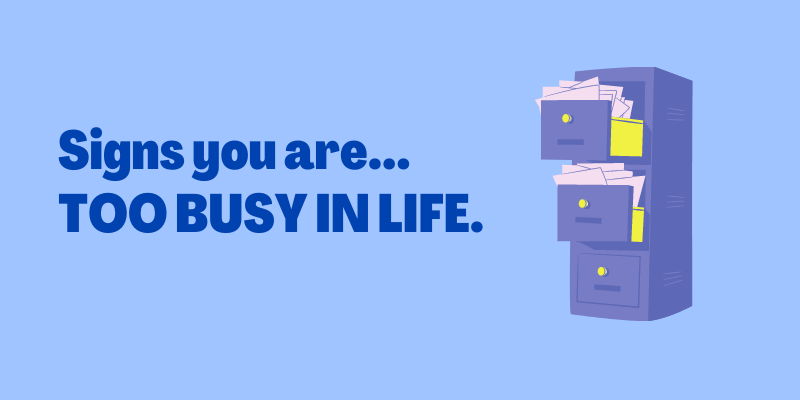 Signs You Are Too Busy In Your Life