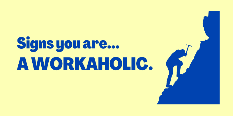 Signs You Are a Workaholic