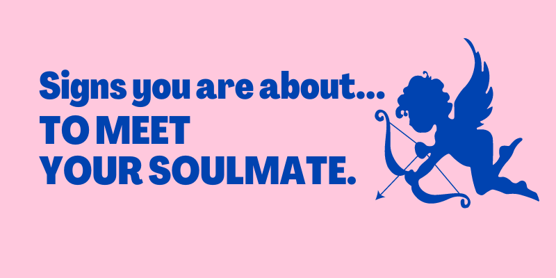 Signs You Are About To Meet Your Soulmate