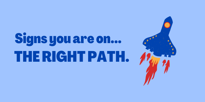 Signs You're On The Right Path, Are you on the right track?