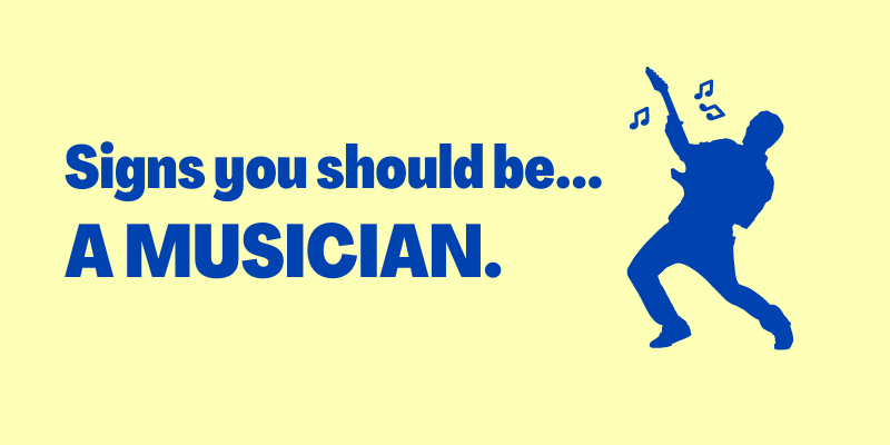 signs you should be a musician