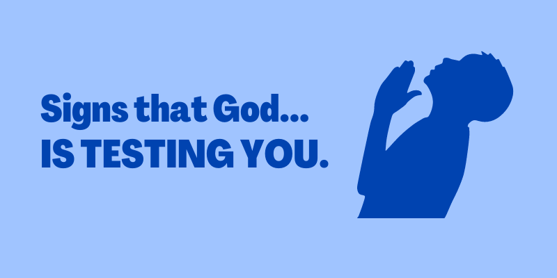 Signs God is Testing You