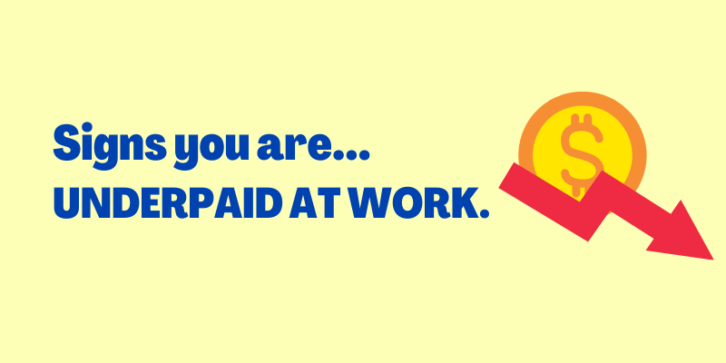 Signs you are underpaid at work
