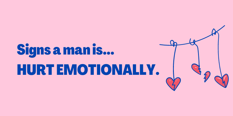 Signs A Man Is Hurt Emotionally