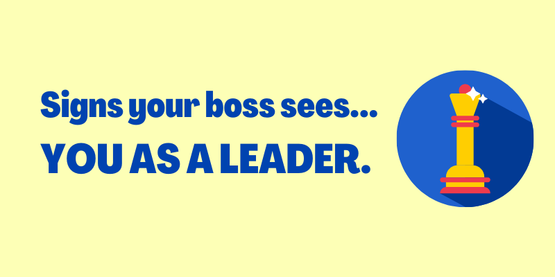Signs Your Boss Sees You As a Leader