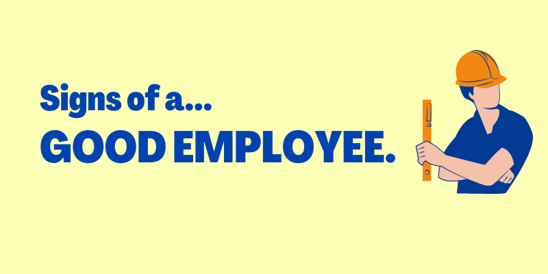 Signs of A Good Employee, qualities of a good employee