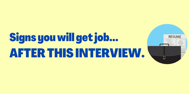 Signs You Will Get The Job After Interview, Signs interview went well